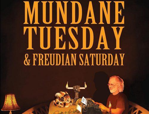 Mundane Tuesday and Freudian Saturday