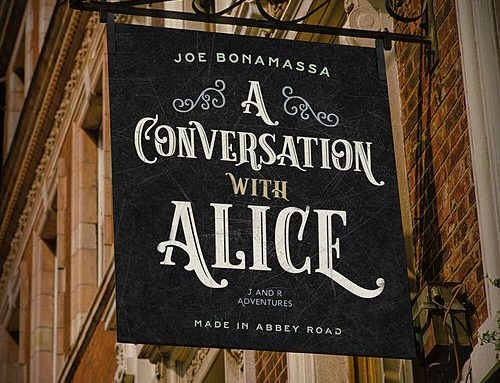 Joe Bonamassa New Single: A Conversation With Alice